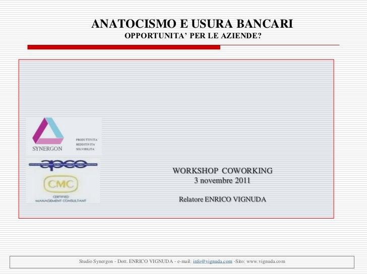 ANATOCISMO E USURA BANCARI                   OPPORTUNITA' PER LE AZIENDE?                                       WORKSHOP C...
