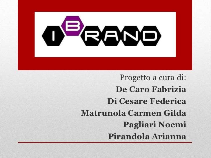 Progetto a cura di:<br />De Caro Fabrizia<br />Di Cesare Federica<br />Matrunola Carmen Gilda<br />Pagliari Noemi<br />Pir...