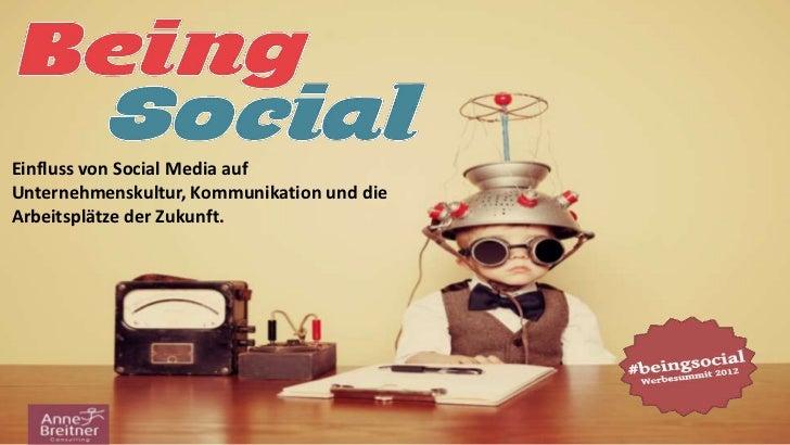 Einfluss von Social Media aufUnternehmenskultur, Kommunikation und dieArbeitsplätze der Zukunft.