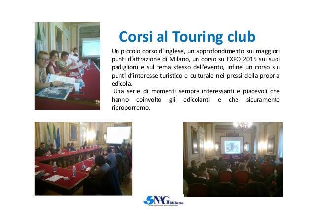 Corsi al Touring club Un piccolo corso d'inglese, un approfondimento sui maggiori punti d'attrazione di Milano, un corso s...