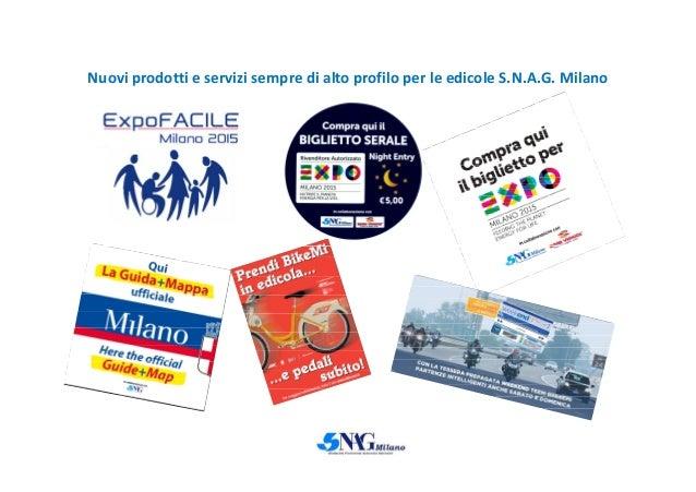 Nuovi prodotti e servizi sempre di alto profilo per le edicole S.N.A.G. Milano