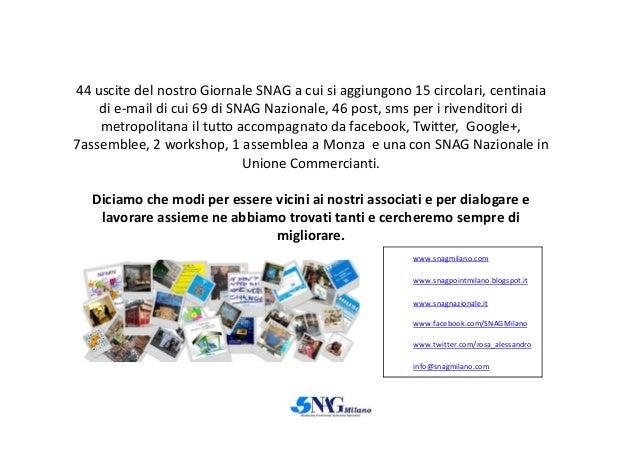 44 uscite del nostro Giornale SNAG a cui si aggiungono 15 circolari, centinaia di e-mail di cui 69 di SNAG Nazionale, 46 p...