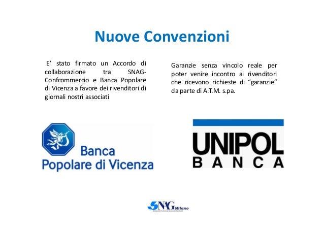 Nuove Convenzioni E' stato firmato un Accordo di collaborazione tra SNAG- Confcommercio e Banca Popolare di Vicenza a favo...