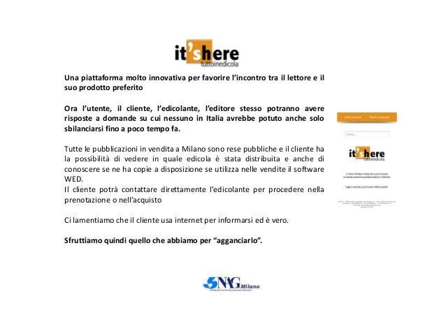 Una piattaforma molto innovativa per favorire l'incontro tra il lettore e il suo prodotto preferito Ora l'utente, il clien...