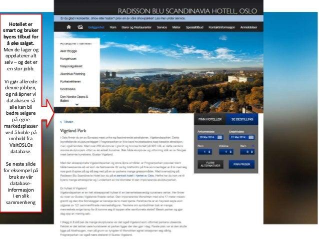 Hotellet er smart og bruker byens tilbud for å øke salget. Men de lager og oppdaterer alt selv – og det er en stor jobb. V...