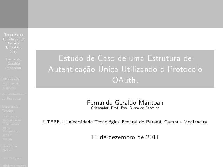 Trabalho deConclus˜o de       a  Curso - UTFPR -   2011  Fernando   Geraldo                    Estudo de Caso de uma Estru...