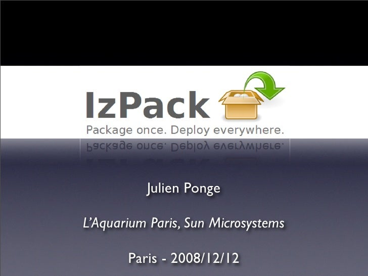 Julien Ponge  L'Aquarium Paris, Sun Microsystems         Paris - 2008/12/12