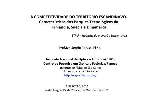 A COMPETITIVIDADE DO TERRITORIO ESCANDINAVO.                   Caracterís7cas dos Parques Tecnológicos d...