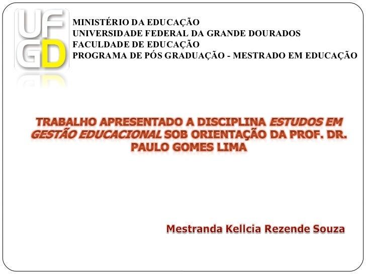 MINISTÉRIO DA EDUCAÇÃO UNIVERSIDADE FEDERAL DA GRANDE DOURADOS FACULDADE DE EDUCAÇÃO PROGRAMA DE PÓS GRADUAÇÃO - MESTRADO ...