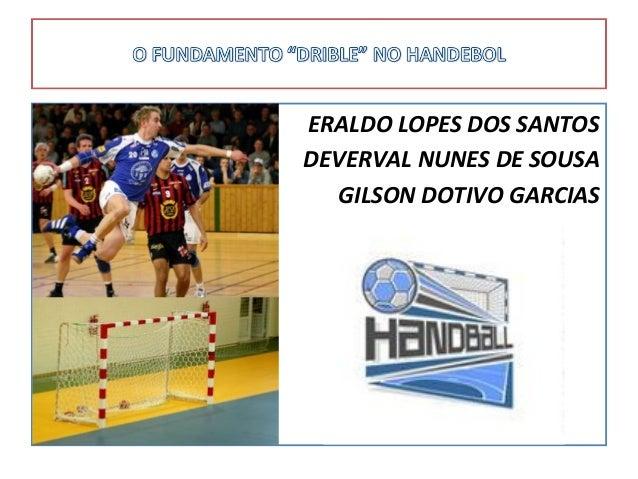 ERALDO LOPES DOS SANTOS DEVERVAL NUNES DE SOUSA GILSON DOTIVO GARCIAS