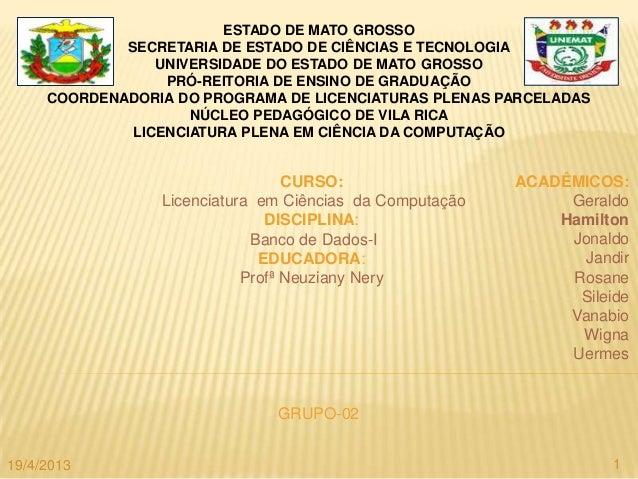 ESTADO DE MATO GROSSO             SECRETARIA DE ESTADO DE CIÊNCIAS E TECNOLOGIA                 UNIVERSIDADE DO ESTADO DE ...