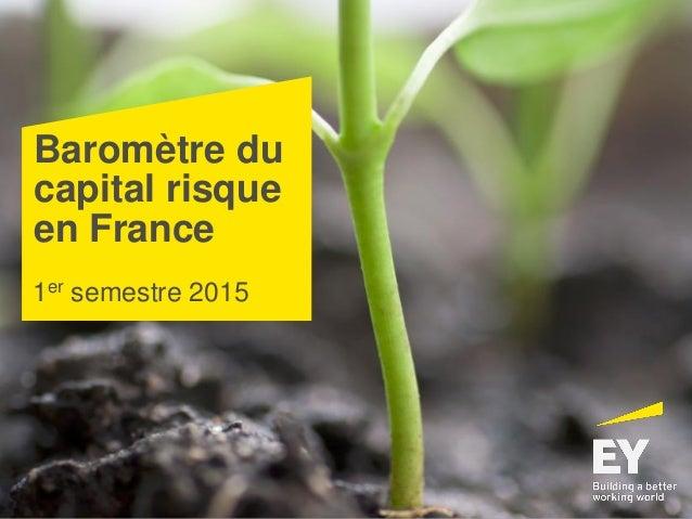 Baromètre du capital risque en France 1er semestre 2015