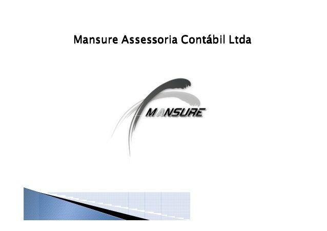 Mansure Assessoria Contábil LtdaMansure Assessoria Contábil LtdaMansure Assessoria Contábil LtdaMansure Assessoria Contábi...