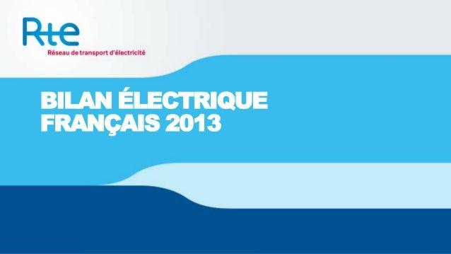 BILAN ÉLECTRIQUE FRANÇAIS 2013