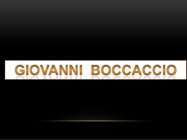 INTRODUÇÃO• Este trabalho tem como intuito apresentar umanálise produzida a partir da vida e obras deGiovanni Boccaccio. A...