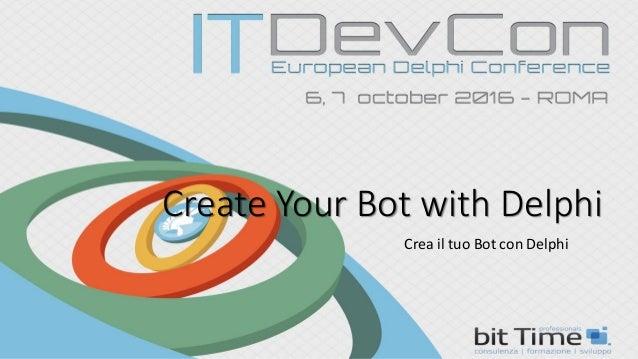Create Your Bot with Delphi Crea il tuo Bot con Delphi