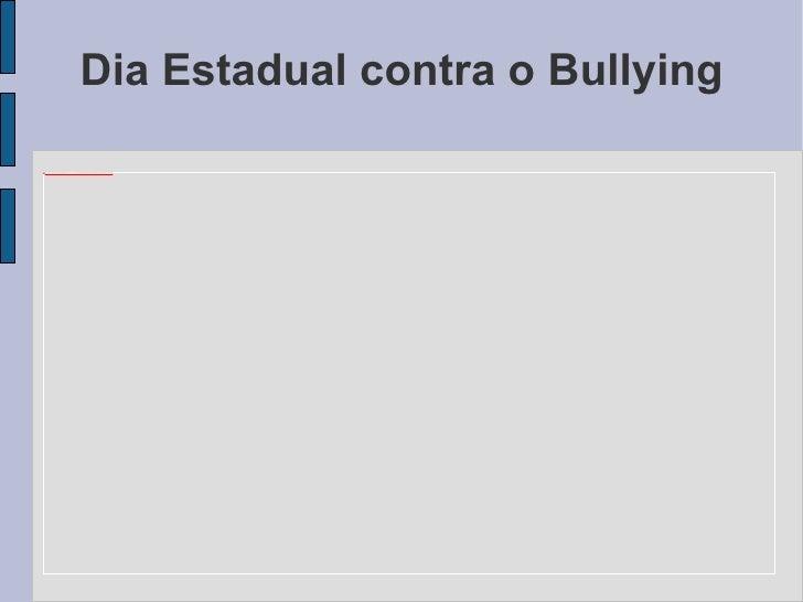 Dia Estadual contra o Bullying