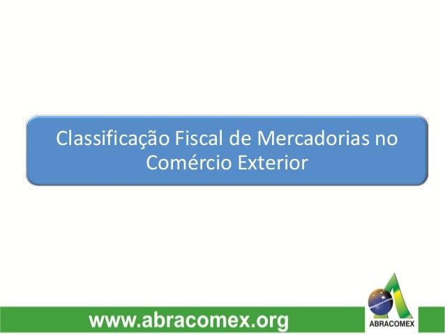 Classificação Fiscal de Mercadorias no Comércio Exterior