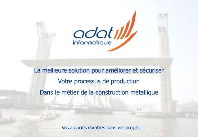 La meilleure solution pour améliorer et sécuriser Votre processus de production Dans le métier de la construction métalliq...