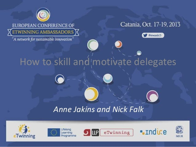 How to skill and motivate delegates  Anne Jakins and Nick Falk