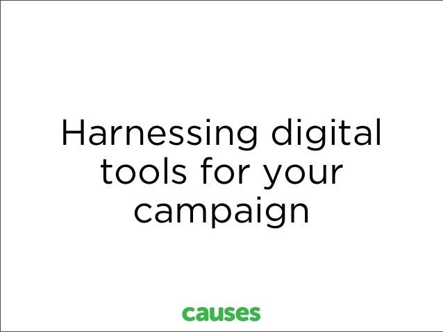 Harnessing digitaltools for yourcampaign
