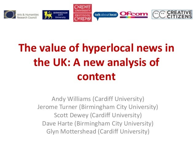The value of hyperlocal news in  the UK: A new analysis of           content        Andy Williams (Cardiff University)   J...
