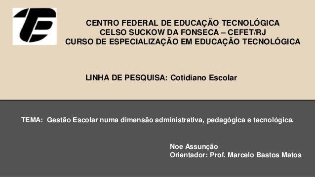 CENTRO FEDERAL DE EDUCAÇÃO TECNOLÓGICA CELSO SUCKOW DA FONSECA – CEFET/RJ CURSO DE ESPECIALIZAÇÃO EM EDUCAÇÃO TECNOLÓGICA ...