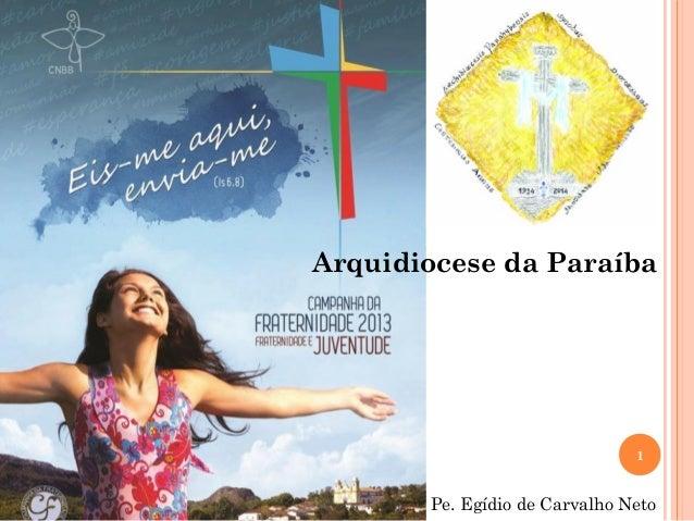 Arquidiocese da Paraíba                               1       Pe. Egídio de Carvalho Neto