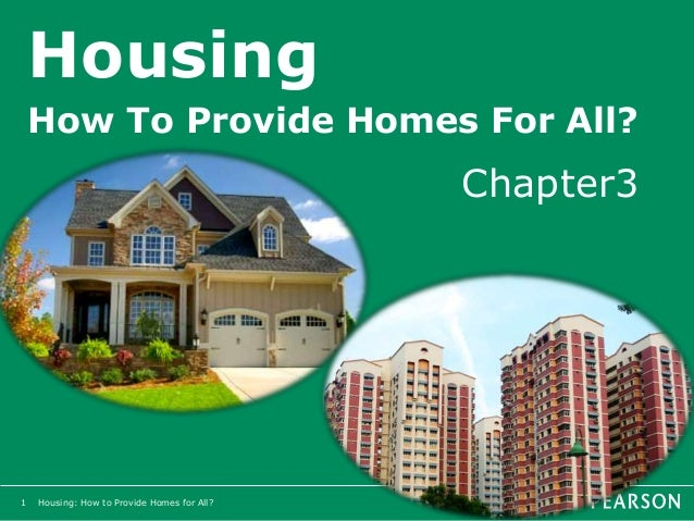 Housing: How to Provide Homes for All? Housing How To Provide Homes For All? Chapter3 1