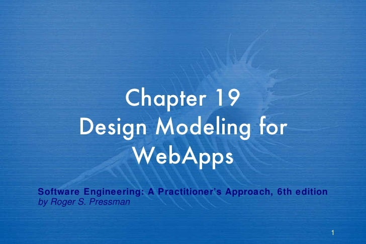 Chapter 19 Design Modeling for WebApps Software Engineering: A Practitioner's Approach, 6th edition by Roger S. Pressman