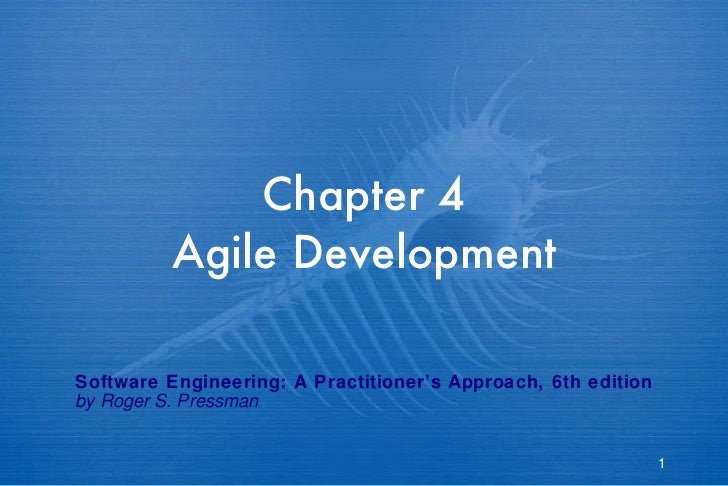 Chapter 4 Agile Development Software Engineering: A Practitioner's Approach, 6th edition by Roger S. Pressman