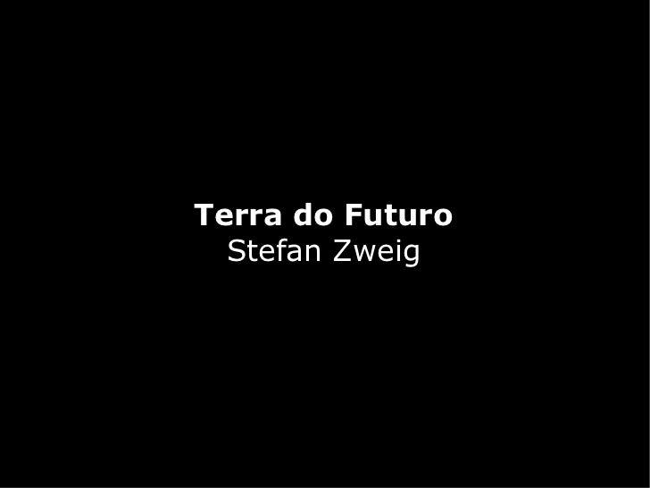 Terra do Futuro  Stefan Zweig