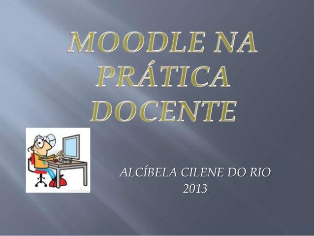 ALCÍBELA CILENE DO RIO 2013