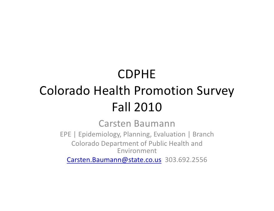 CDPHEColorado Health Promotion SurveyColorado Health Promotion Survey           Fall 2010               Carsten Baumann   ...