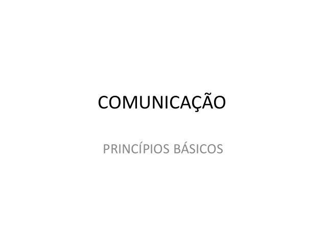 COMUNICAÇÃO PRINCÍPIOS BÁSICOS