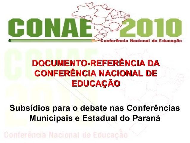 Subsídios para o debate nas ConferênciasMunicipais e Estadual do ParanáDOCUMENTO-REFERÊNCIA DADOCUMENTO-REFERÊNCIA DACONFE...
