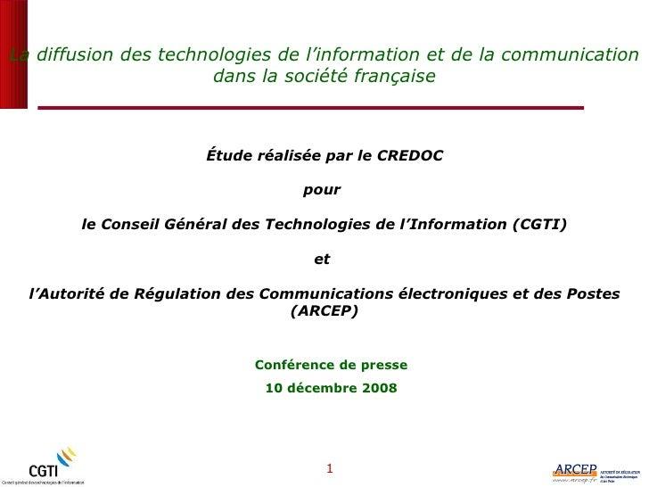 Étude réalisée par le CREDOC pour  le Conseil Général des Technologies de l'Information (CGTI) et  l'Autorité de Régulatio...