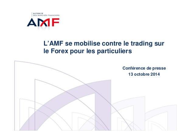 L'AMF se mobilise contre le trading sur  le Forex pour les particuliers  Conférence de presse  13 octobre 2014