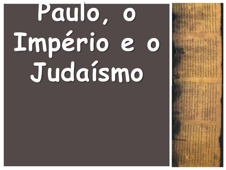 Paulo, oImpério e o Judaísmo