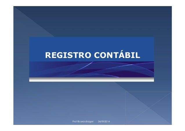 REGISTRO CONTÁBIL  Prof Ricardo Bulgari 24/09/2014