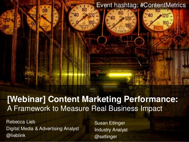 [Webinar] Content Marketing Performance: A Framework to Measure Real Business Impact Rebecca Lieb Digital Media & Advertis...