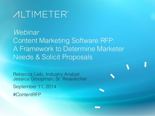 Webinar  Content Marketing Software RFP:  A Framework to Determine Marketer  Needs & Solicit Proposals  Rebecca Lieb, Indu...