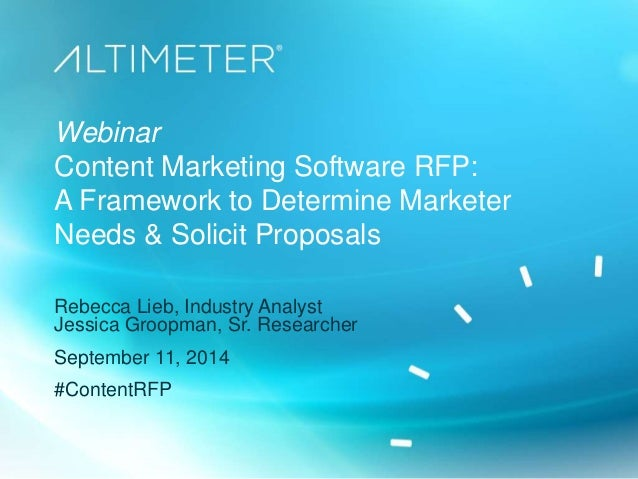 Webinar  Content Marketing Software RFP:  A Framework to Determine Marketer  Needs & Solicit Proposals  Rebecca Lieb, Indu...