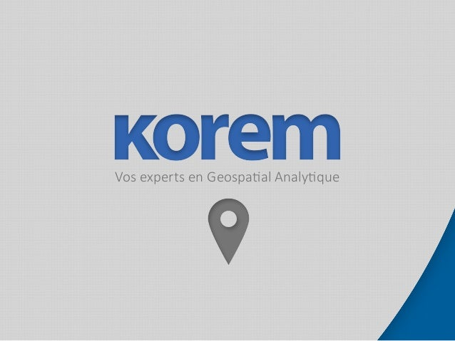 Vos experts en Geospatial Analytique