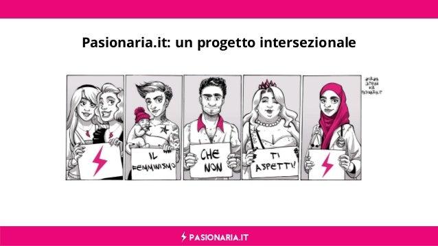 PASIONARIA.IT Pasionaria.it: un progetto intersezionale