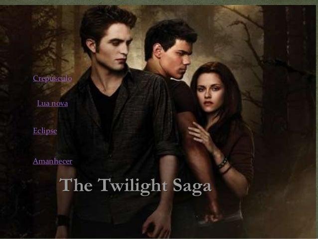 Crepúsculo  Lua nova  The Twilight Saga  Eclipse  Amanhecer