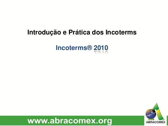 Introdução e Prática dos Incoterms Incoterms® 2010