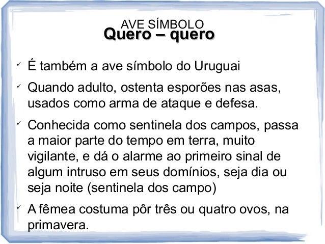 QQuuAeeVrrEoo S –Í–M qBqOuuLeeOrroo   É também a ave símbolo do Uruguai   Quando adulto, ostenta esporões nas asas,  usa...