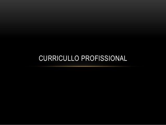 CURRICULLO PROFISSIONAL