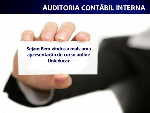 AUDITORIA CONTÁBIL INTERNA               Atenção a saúde infantilSejam Bem-vindos a mais umaapresentação de curso online  ...